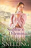 Sophie's Dilemma: Daughters of Blessing 2 Large Print Edition (0739487396) by Lauraine Snelling