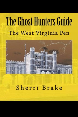 The Ghost Hunters Guide: West Virginia Penitentiary