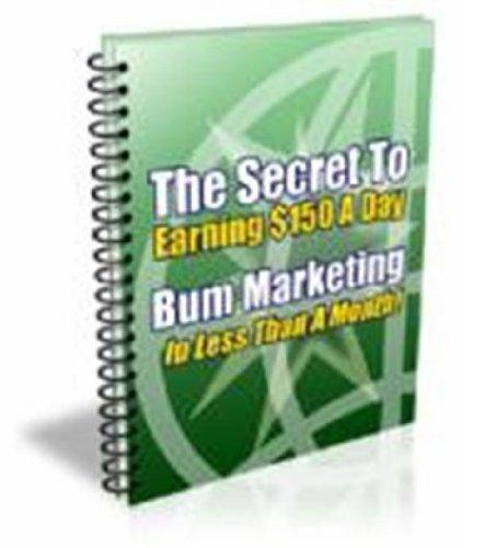 Bum Marketing - Make Money With Internet Marketing