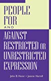 img - for People For and Against Restricted or Unrestricted Expression: book / textbook / text book