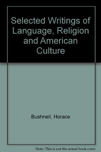 Horace Bushnell, Selected Writings On Language, Religion, And American Culture (Studies In Religion / American Academy Of Religion)