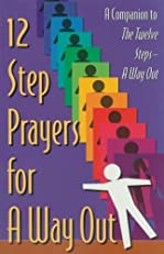 12 Step Prayers for A Way Out