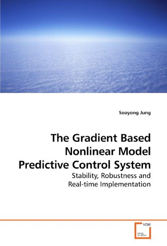 The Gradient Based Nonlinear Model Predictive Control System: Stability, Robustness and Real-time Implementation PDF