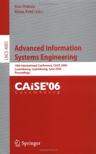 Advanced Information Systems Engineering: 18th International Conference, CAiSE 2006, Luxembourg, Luxembourg, June 5-9, 2006, Proceedings (Lecture ... Applications, incl. Internet/Web, and HCI)