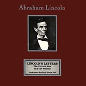 Lincoln's Letters: The Private Man and the Warrior | [Abraham Lincoln]