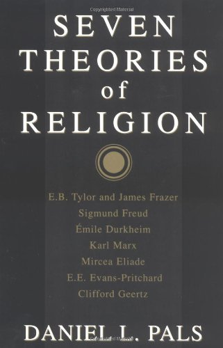 Seven Theories of Religion, by Daniel L. Pals