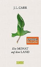 Ein Monat auf dem Land: Roman