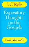 Expository Thoughts on the Gospels: Luke, v.1 (0227674510) by Ryle, J. C.