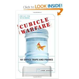 Cubicle Warfare: 101 Office Traps and Pranks John Austin