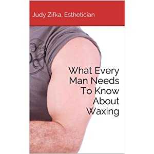 What Every Man Needs To Know About Waxing