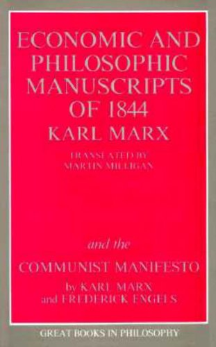 The Economic and Philosophic Manuscripts of 1844 and the Communist Manifesto Great Books in Philosophy087975883X