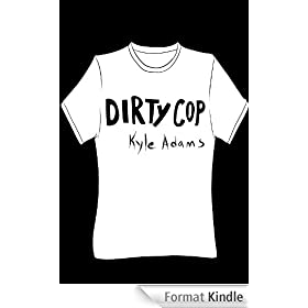 Dirty Cop (English Edition)