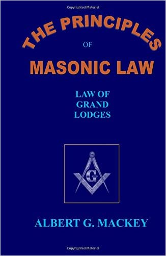 The Principles of Masonic Law: Book 1: The Law of Grand Lodges