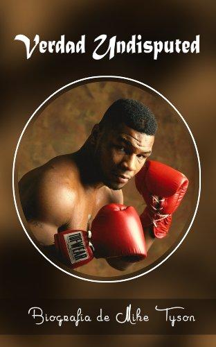 Verdad Undisputed: Biografia de Mike Tyson