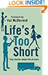 Life's Too Short (Quick Reads)