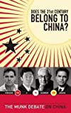 img - for Does the 21st Century Belong to China?: Kissinger and Zakaria vs. Ferguson and Li: The Munk Debate on China   [DOES THE 21ST CENTURY BELONG T] [Paperback] book / textbook / text book