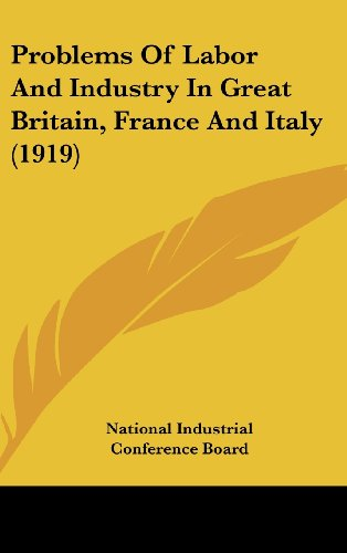 Problems of Labor and Industry in Great Britain, France and Italy (1919)