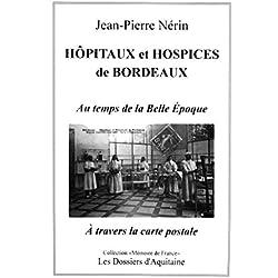 Hôpitaux et Hospices de Bordeaux au temps de la Belle Epoque