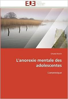 l 39 anorexie mentale des adolescentes l 39 anorexique french edition ghada bteich 9786131589560. Black Bedroom Furniture Sets. Home Design Ideas
