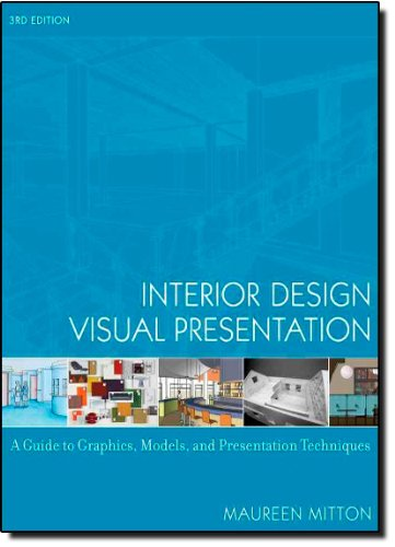 Interior Design Visual Presentation: A Guide to Graphics,...