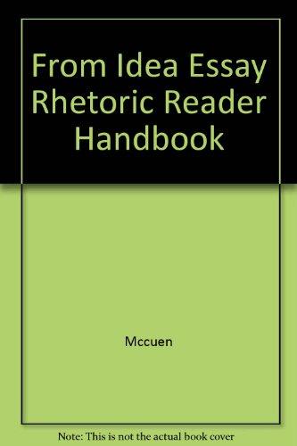 From Idea Essay Rhetoric Reader Handbook