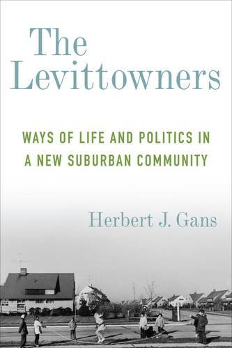 the-levittowners-ways-of-life-and-politics-in-a-new-suburban-community-legacy-editions