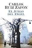 Carlos Ruiz Zafon El juego del angel / The Angel's Game