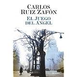 El juego del angel / The Angel's Gameby Carlos Ruiz Zafon