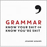 Grammar: Know Your Shit or Know You're Shit (English Edition)