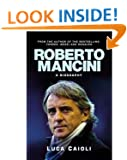 Roberto Mancini: A Footballing Life: the Full Story