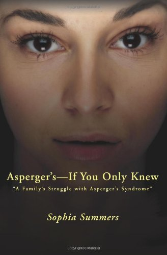 Asperger's - If You Only Knew: A Family's Struggle with Asperger's Syndrome