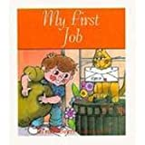 My First Job (My First 30-Word Books)