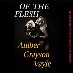 Of the Flesh: A Virgin Schoolgirl's First Sex Encounter: The Sinner in Me, Book 2 | [Amber Grayson Vayle]
