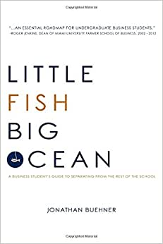 Little Fish Big Ocean: A Business Student's Guide To Separating From The Rest Of The School