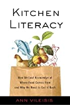 Big Sale Best Cheap Deals Kitchen Literacy: How We Lost Knowledge of Where Food Comes from and Why We Need to Get It Back [KITCHEN LITERACY -OS]