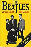 """The """"Beatles"""": 25 Years in the Life (028399424X) by Lewisohn, Mark"""