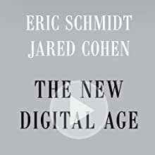 The New Digital Age: Reshaping the Future of People, Nations and Business (       UNABRIDGED) by Eric Schmidt, Jared Cohen Narrated by Roger Wayne