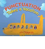 Punctuation Takes a Vacation - 2003 publication. (0439570670) by Pulver, Robin