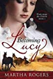 img - for [(Becoming Lucy)] [By (author) Martha Rogers] published on (January, 2010) book / textbook / text book