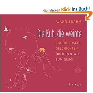 eBook Cover für  Die Kuh die weinte CD Buddhistische Geschichten xFC ber den Weg zum Gl xFC ck