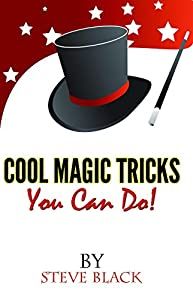 Cool Magic Tricks, You Can Do!