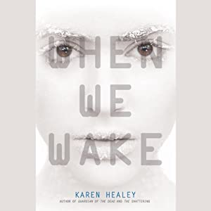 When We Wake | [Karen Healey]