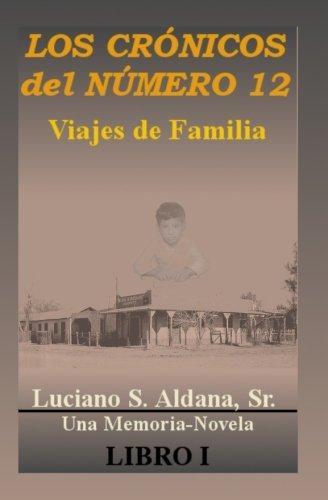 Los Cronicos del Numero 12: Viajes de Familia (Volume 1)  [Aldana Sr., Luciano S.] (Tapa Blanda)
