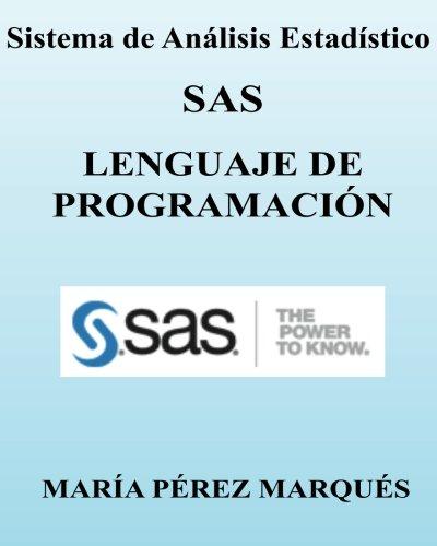 Sistema de Analisis Estadistico SAS. LENGUAJE DE PROGRAMACION