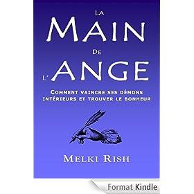 La Main De L'Ange : Comment Vaincre Ses D�mons Int�rieurs et Trouver Le Bonheur