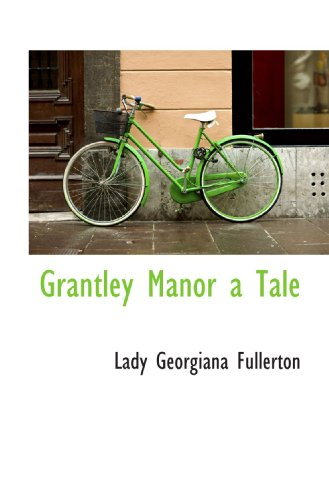 Grantley Manor a Tale