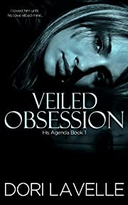 Veiled Obsession (His Agenda 1): A Disturbing Psychological Thriller