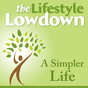 The Lifestyle Lowdown: A Simpler Life | [Lucy McCarraher, Annabel Shaw]