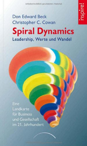 Beck Don,Cowan Christopher, Spiral Dynamics. Leadership, Werte und Wandel.