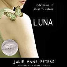 Luna (       UNABRIDGED) by Julie Anne Peters Narrated by Elizabeth Evans